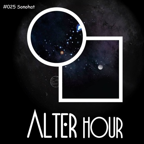 Alter Hour #025 - Sonohat