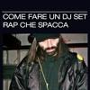 Sgamo x Noisey.it : Come Fare Un Dj Set Rap Che Spacca