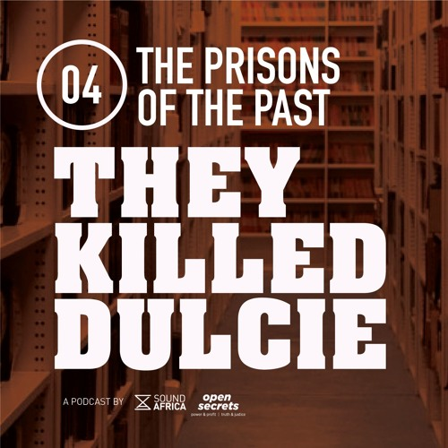 04: They Killed Dulcie - Prisons of the Past