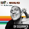MC Bin Laden - Oh Segurança (Pesadão Tropical & Marginal Men Remix)
