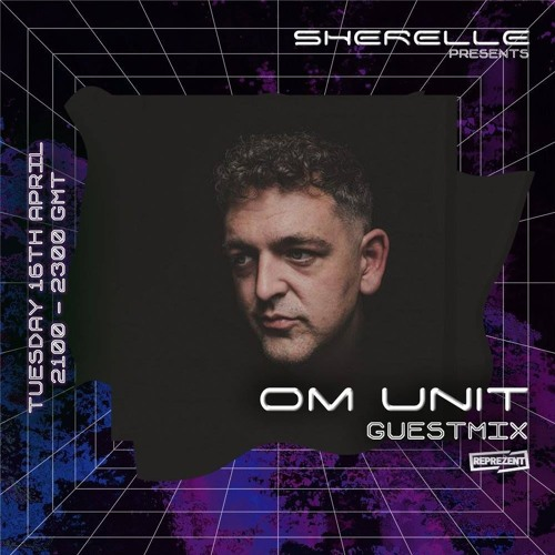 SHERELLE PRESENTS: OM UNIT