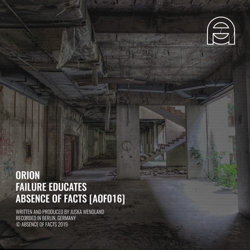 Orion - Failure Educates (Absence of Facts)