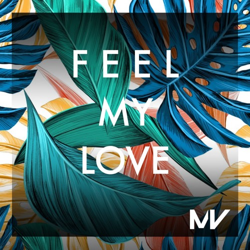 Markvard - Feel My Love (Out on Spotify)