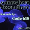 Somewhere Down There #60 - 11/4/19 feat. mix by Code618
