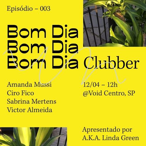Bom dia Clubber - Ep. 03