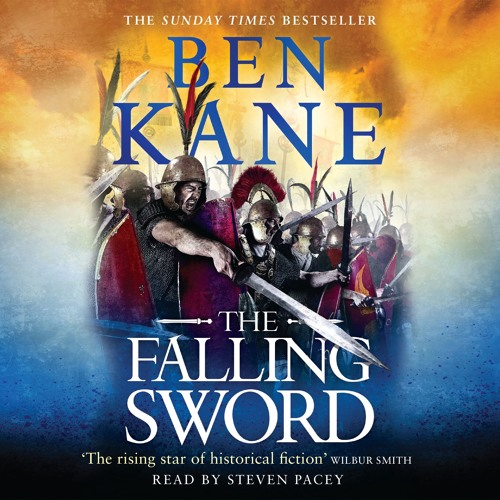 The Falling Sword by Ben Kane, read by Steven Pacey