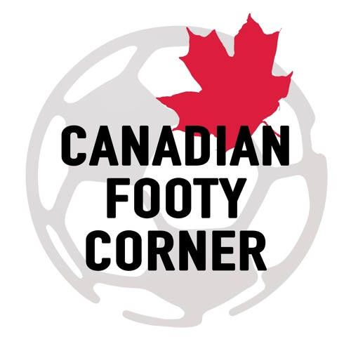 Canadian Footy Corner Episode 7: Eden Hingwing and the Scandal Surrounding VWFC and Canada Soccer