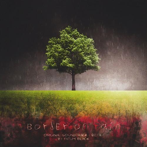 Fatum Black - Border Of Rain Original Soundtrack (2014) [Full Album]