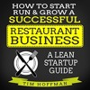 How to Start, Run, & Grow a Successful Restaurant Business: A Lean Startup Guide By Tim Hoffman Audi