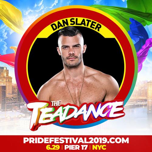 DJ DAN SLATER | THE TEADANCE | PRIDE FESTIVAL 2019