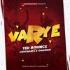 VARYE - Ted Bounce Feat Andybeatz & Chiwawa ( Raboday 2019 )