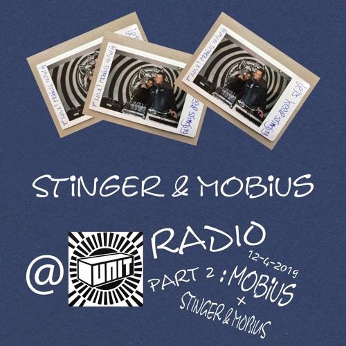 DJ Mobius (solo) + Stinger & Mobius - Unit-Radio#78 [12-4-2019]