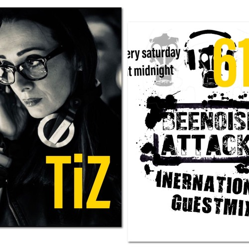 Beenoise Attack International Guestmix Episode 61 With TiZ