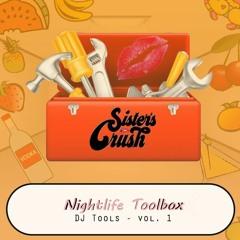 Sister's Crush Toolbox - DJ Tools 2019 Vol. 1