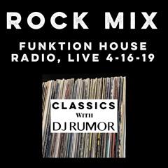 Rock Mix - Classics With DJ Rumor: Funktion House Radio, Live 4-16-19