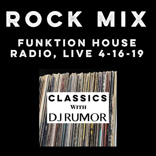 Rock Mix - Classics With DJ Rumor: Funktion House Radio, Live 4-16