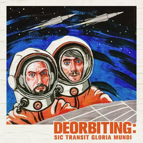 SVT247 - Deorbiting - Sic Transit Gloria Mundi