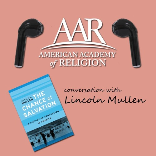 Conversion in America: A conversation with Lincoln Mullen