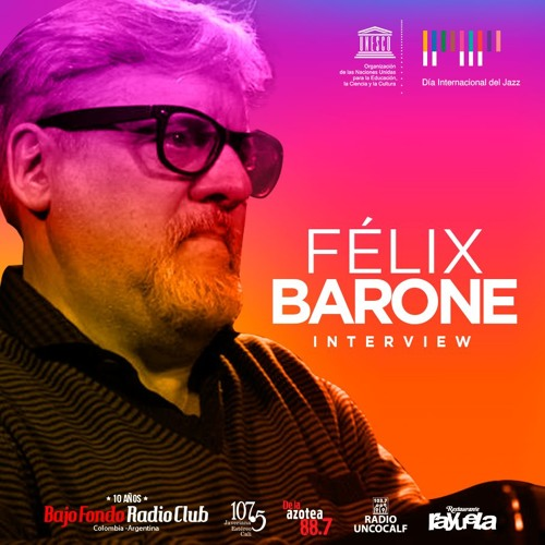 FELIX BARONE en BAJO FONDO RADIO CLUB interview