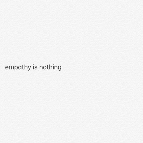Empathy Is Nothing