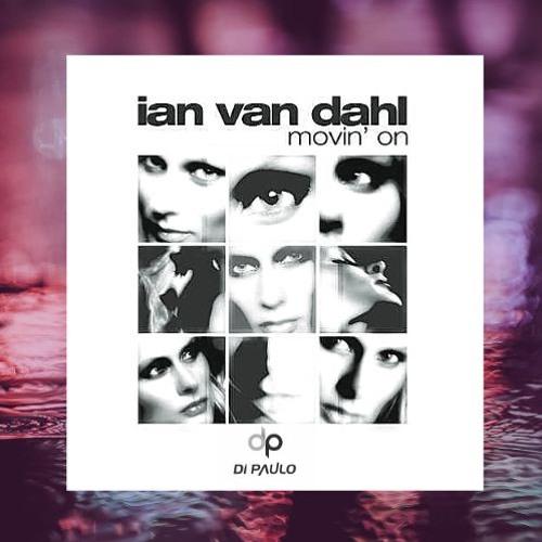 Ian Van Dahl - Movin' On (Di Paulo Remix) [ LOWBR Network ]