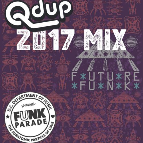 Qdup Funk Parade Promo Mix 2017