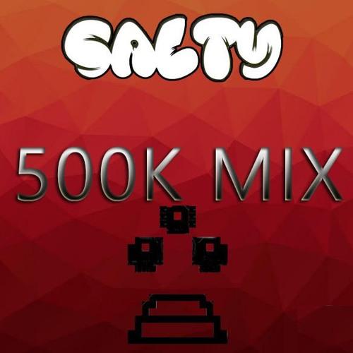 Salty 500k Mix