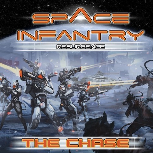 Space Infantry Resurgence: The Chase Sample