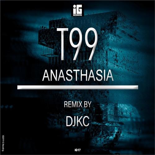 T99 - Anasthasia 2019 (DJKC Nightline Remix)- IG Recording