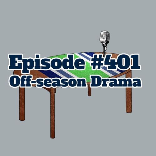 #401 Off-Season Drama 4-17-19
