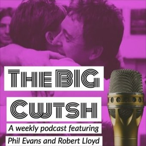 The Big Cwtsh - Episode 42
