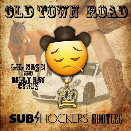 Lil Nas X - Old Town Road Ft Billy Ray Cyrus (SUBshockers Bootleg)