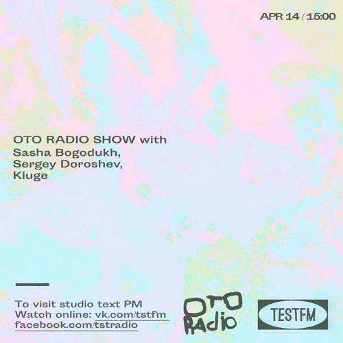 Oto Radio w/ Sergey Doroshev — 14/04/2019