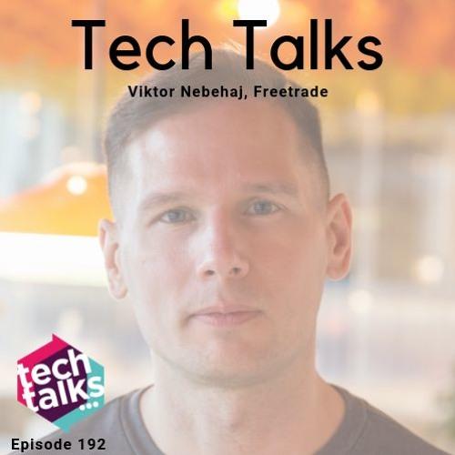Episode 192 with Viktor Nebehaj, CMO of Freetrade