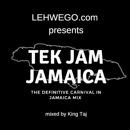 Lehwego.com Presents - Tek Jam Jamaica 2019 Mix