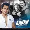 AANKH MAREY (THE EDM DROP)   New Bollywood Remix