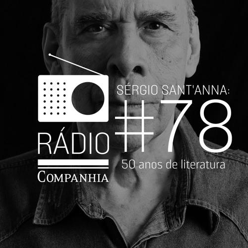 #78 - Sérgio Sant'Anna: 50 anos de literatura