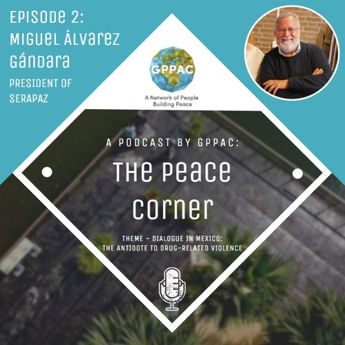 Dialogue in Mexico: The Antidote for Drug-Related Violence (S02E02)