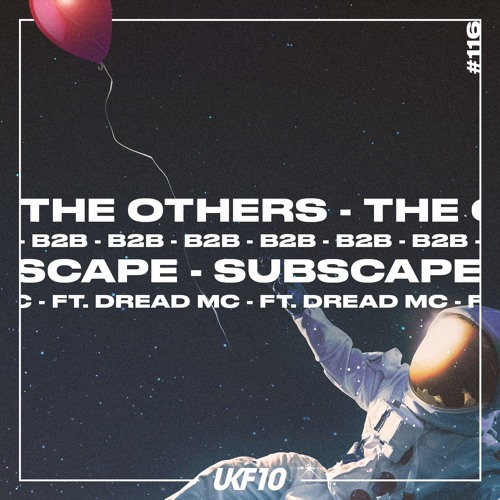 The Others, Subscape, Dread MC - UKF Music Podcast 116 (2019)