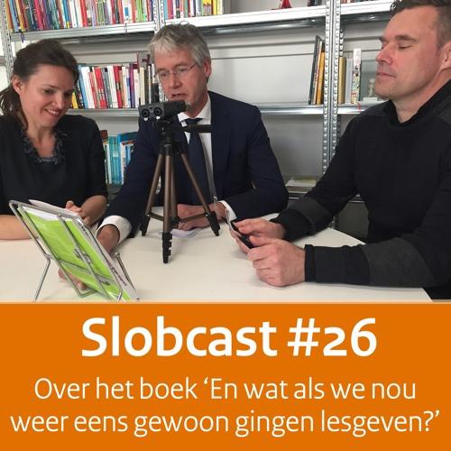 Slobcast #26 - Over het boek 'En wat als we nou weer eens gewoon gingen lesgeven?'