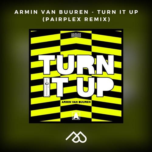 Armin Van Buuren - Turn It Up (Pairplex Remix) | [FREE DOWNLOAD]