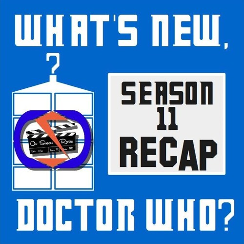 On Screen Recap: Whats New, Doctor Who? Season 11!