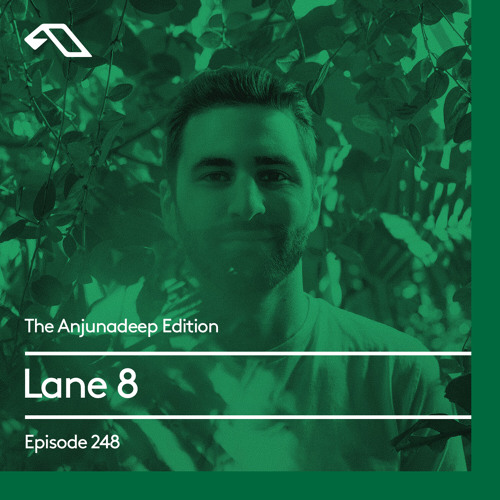 The Anjunadeep Edition 248 with Lane 8