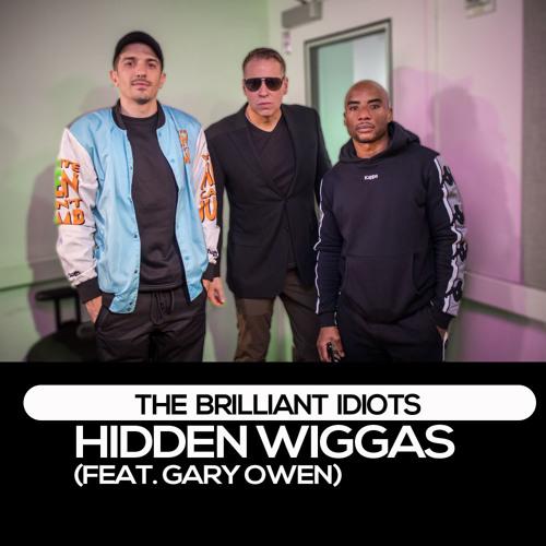Hidden Wiggas (Feat. Gary Owen)
