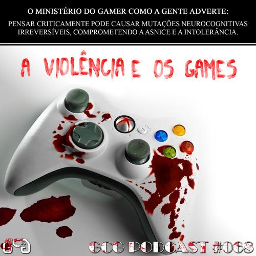 GCG Podcast #068 - A Violência e os Games