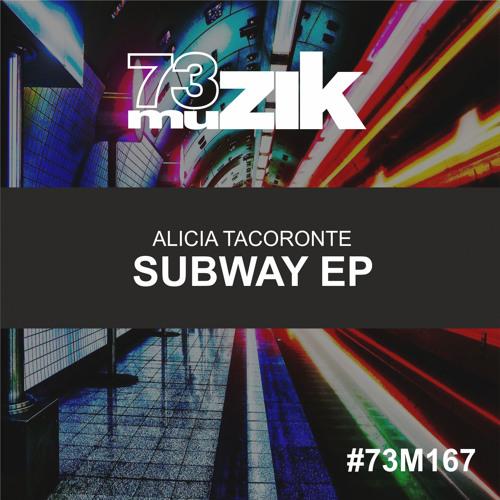 73M168 : Alicia Tacoronte - Subway (Original Mix)