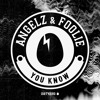 ANGELZ & FOOLiE - You Know [BIRDFEED EXCLUSIVE]