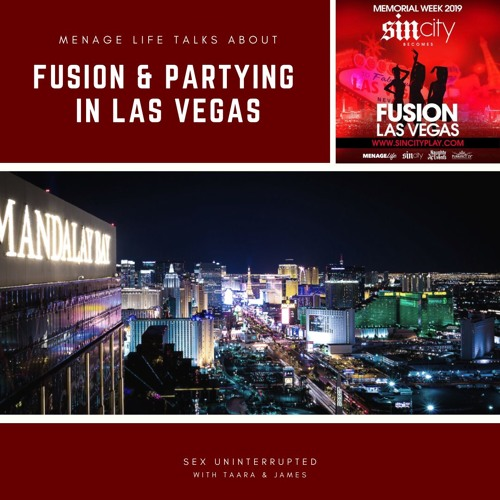 Show 28: Menage Life Talks About Fusion & Partying in Las Vegas