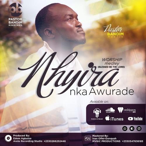 Nhyira Nka Awurade - Pastor Bandim