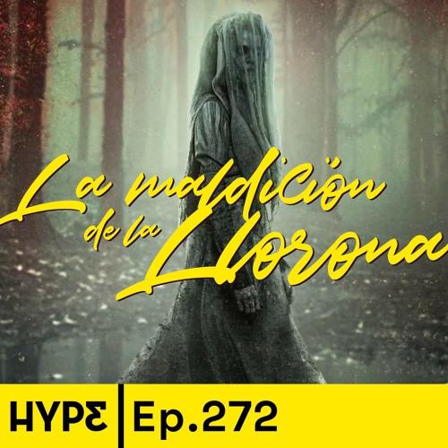 Podcast 272: La Llorona, Game of Thrones, el tráiler del Episodio IX, detalles de Disney+